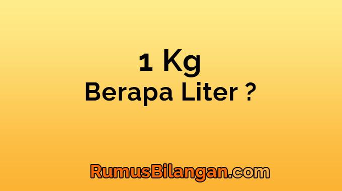1 kg berapa liter