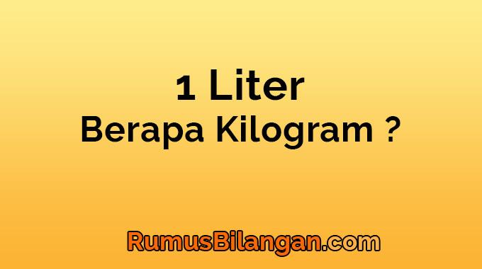 1 liter berapa kg