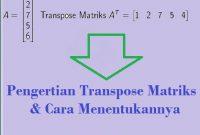 Transpose Matriks dan Cara Menentukannya