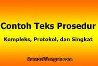 Contoh Teks Prosedur Kompleks, Protokol, dan Singkat