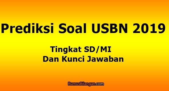 Prediksi Soal Latihan Usbn Sd Mi 2019 Dan Kunci Jawaban