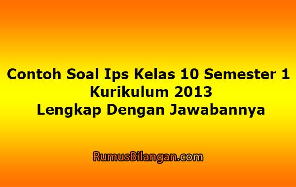 Contoh Soal Ips Kelas 10 Semester 1 Kurikulum 2013