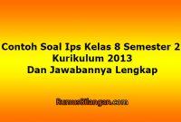 Contoh Soal Ips Kelas 8 Semester 2 Kurikulum 2013