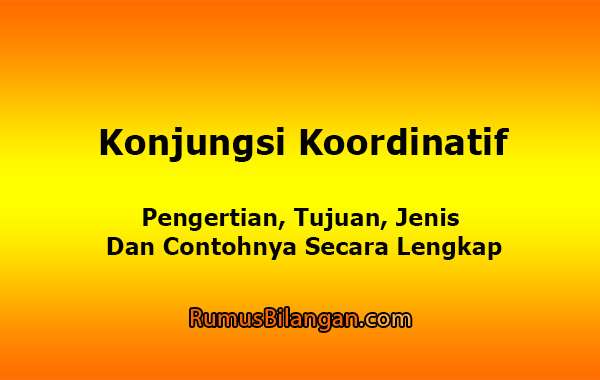 Konjungsi Koordinatif - Pengertian, Jenis dan Contohnya