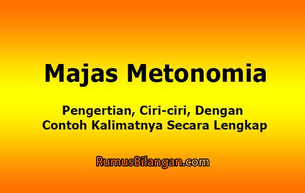 Majas Metonimia - Pengertian, Ciri-ciri Dan Contohnya