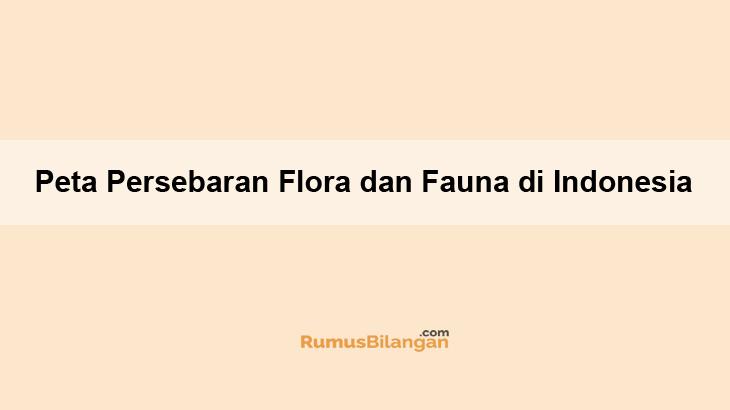 Peta Persebaran Flora Dan Fauna Di Indonesia Contoh Gambar
