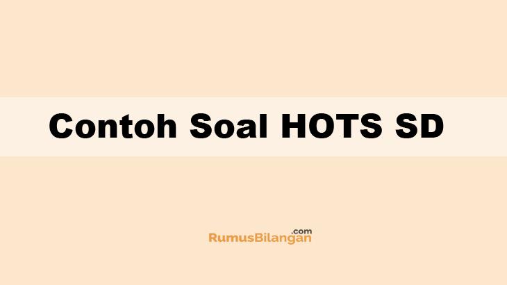 Contoh Soal Hots Sd Lengkap Dengan Pembahasannya 2019