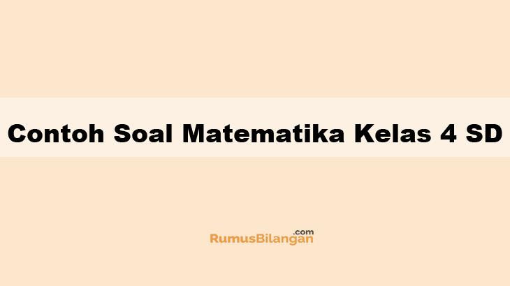 Contoh Soal Matematika Kelas 4 Sd Dan Kunci Jawabannya