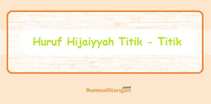 Huruf Hijaiyah Titik - Titik