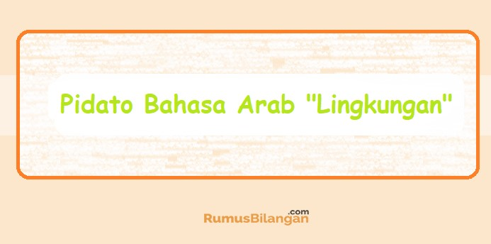 Pidato Bahasa Arab tentang Lingkungan