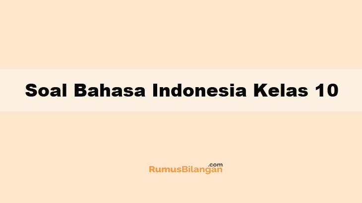 Contoh Soal Bahasa Indonesia Kelas 10 Dan Kunci Jawabannya