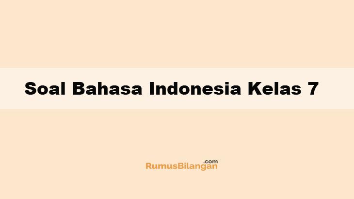 Soal Bahasa Indonesia Kelas 7 Dan Kunci Jawabannya 2019