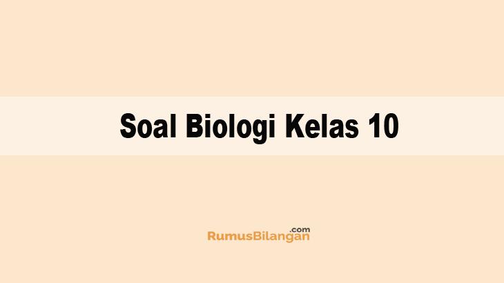 Soal Biologi Kelas 10 Sma Ma Dan Kunci Jawabannya 2019