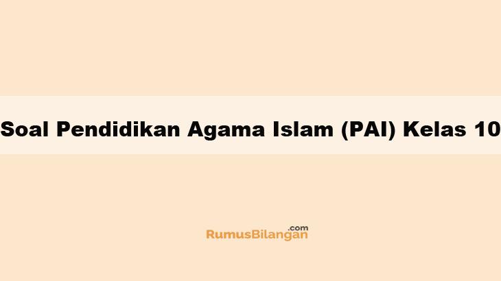 Soal Pendidikan Agama Islam Pai Kelas 10 Dan Kunci Jawaban