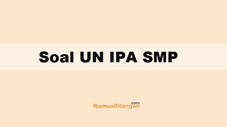 Soal Un Ipa Smp Mts 2020 Lengkap Dengan Kunci Jawabannya