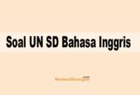 Soal UN SD Bahasa Inggris