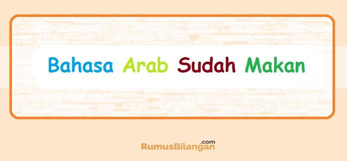 Bahasa Arab Sudah Makan