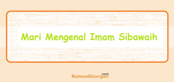 Mari Mengenal Imam Sibawaih