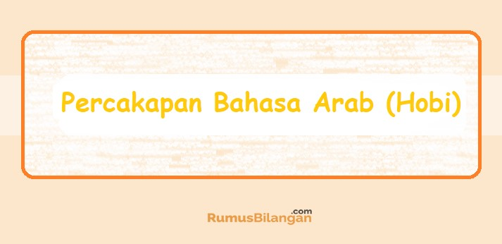 Percakapan Bahasa Arab Tentang Hobi