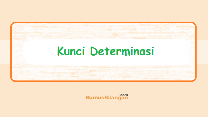 Kunci Determinasi